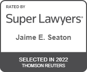 """Super Lawyers badge image for Jaime E. Seaton, which reads: """"Rated By Super Lawyers, Jaime E. Seaton, Selected in 2022, Thomson Reuters"""""""
